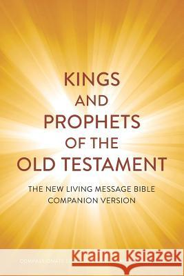 Kings and Prophets of the Old Testament: Compassionate Scripture for the Modern World Evenpath Press 9781945905018