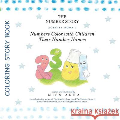 The Number Story Activity Book 1 / The Number Story Activity Book 2: Numbers Color with Children Their Number Names/Numbers Play Games with Children Anna Miss 9781945977008 Lumpy Publishing