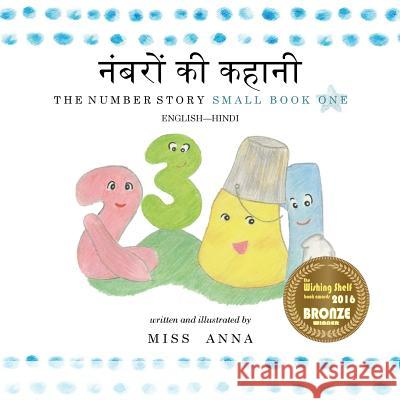 The Number Story 1 नंबरों की कहानी : Small Book One English-Hindi Anna Miss Mitesh Soni 9781945977213