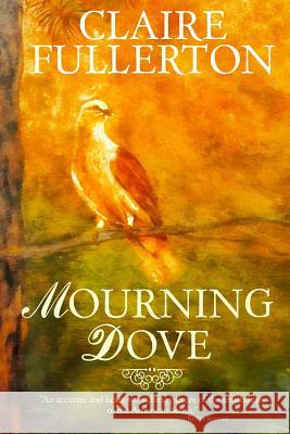 Mourning Dove Fullerton Claire 9781946016522