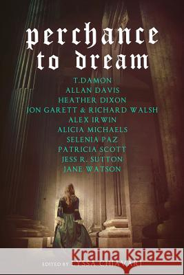 Perchance to Dream: Classic Tales from the Bard's World in New Skins Lyssa Chiavari Heather Dixon Alicia Michaels 9781946202529