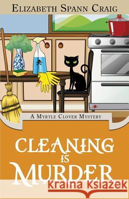 Cleaning Is Murder Elizabeth Spann Craig 9781946227294