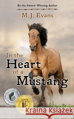 In the Heart of a Mustang M. J. Evans 9781946229670
