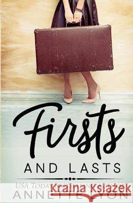 Firsts and Lasts Annette Lyon 9781946308900