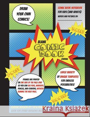 Blank Comic Book for Kids: Draw Your Own Comics with This Comic Book Notebook: Possibly One of the Best Blank Comic Book Journal Notebooks for Ki Maria Castro 9781946322067