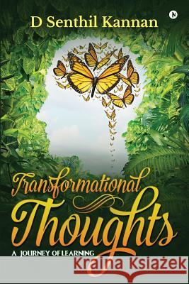 Transformational Thoughts: A Journey of Learning D. Senthil Kannan 9781946436559