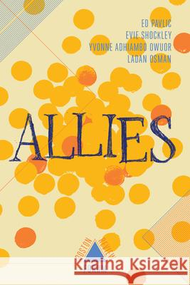 Allies Ed Pavlic Evie Shockley Kaitlyn Greenidge 9781946511492