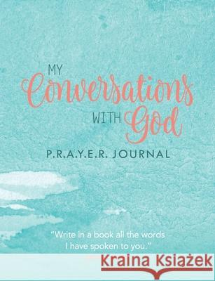 My Conversations with God: P.R.A.Y.E.R. Journal Michelle Prince 9781946629739