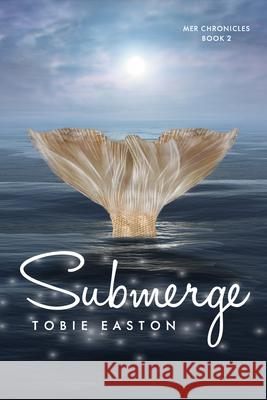 Submerge Tobie Easton 9781946700278
