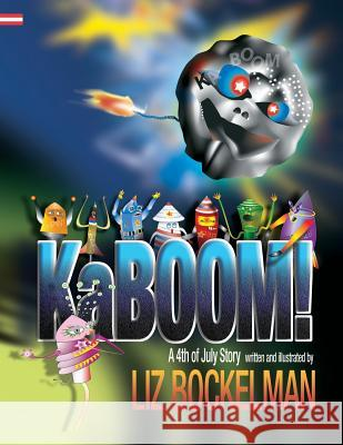 Kaboom!: A 4th of July Story Liz Bockelman 9781946924025