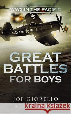 Great Battles for Boys: WWII Pacific Joe Giorello 9781947076099 Rolling Wheelhouse Publishing