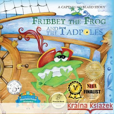Fribbet the Frog and the Tadpoles: A Captain No Beard Story Carole P. Roman Bonnie Lemaire 9781947118072 Chelshire, Inc.