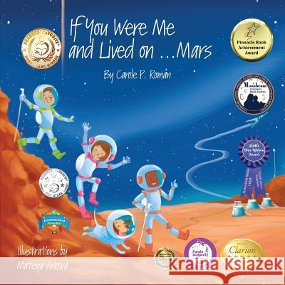 If You Were Me and Lived On...Mars Carole P. Roman Mateya Arkova 9781947118232 Chelshire, Inc.