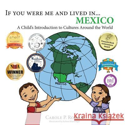 If You Were Me and Lived In... Mexico: A Child's Introduction to Cultures Around the World Carole P. Roman Kelsea Wierenga 9781947118270 Chelshire, Inc.