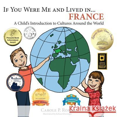 If You Were Me and Lived In... France: A Child's Introduction to Cultures Around the World Carole P. Roman Kelsea Wierenga 9781947118287 Chelshire, Inc.