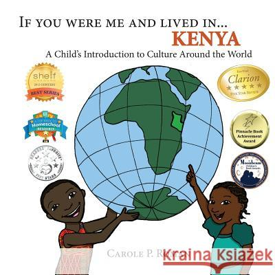 If You Were Me and Lived In... Kenya: A Child's Introduction to Culture Around the World Carole P. Roman Kelsea Wierenga 9781947118317 Chelshire, Inc.