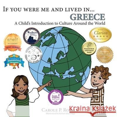 If You Were Me and Lived In... Greece: A Child's Introduction to Culture Around the World Carole P. Roman Kelsea Wierenga 9781947118386 Chelshire, Inc.