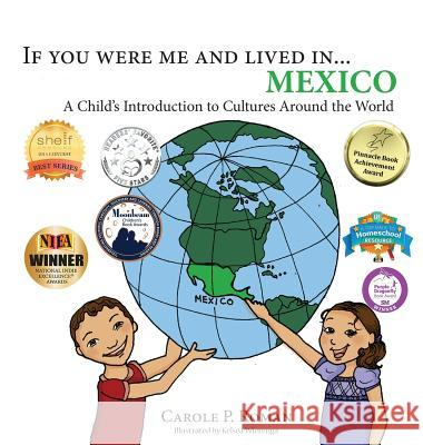 If You Were Me and Lived In... Mexico: A Child's Introduction to Cultures Around the World Carole P. Roman Kelsea Wierenga 9781947118645