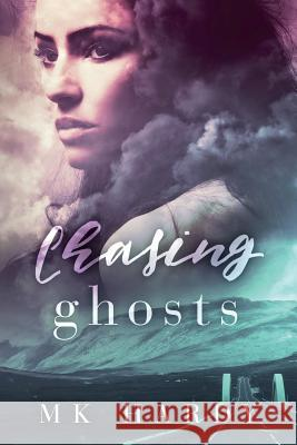 Chasing Ghosts M. K. Hardy 9781947139565