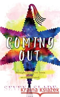 Coming Out Seven Slade 9781947830110