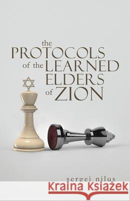 The Protocols of the Learned Elders of Zion Sergei Nilus Victor Emile Marsden 9781947844964