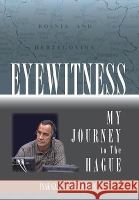 Eyewitness: My Journey to the Hague Isak Gasi Shaun Koos 9781947860025