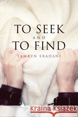 To Seek and to Find Tamryn Eradani 9781947904972