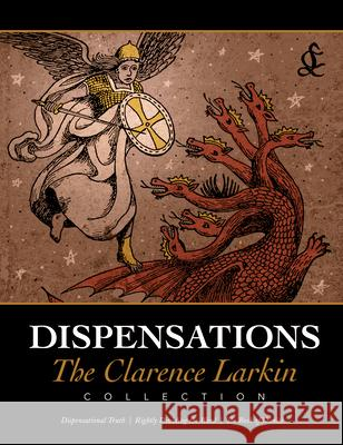 Dispensations: The Clarence Larkin Collection Clarence Larkin 9781948014366