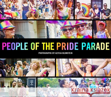 People of the Pride Parade Alyssa Blumstein 9781948062589