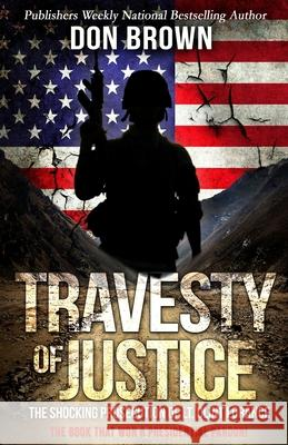 Travesty of Justice: The Shocking Prosecution of Lt. Clint Lorance Don Brown 9781948239110 Wildblue Press