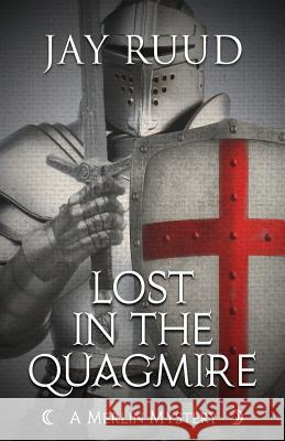 Lost in the Quagmire: The Quest for the Grail Jay Ruud 9781948338127