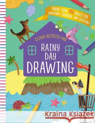 Rainy Day Drawing Clever Publishing                        Lida Danilova 9781948418034