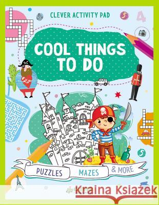 Cool Things to Do Clever Publishing                        Julia Shigarova 9781948418041