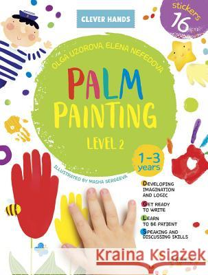 Palm Painting. Level 2 Clever Publishing                        Olga Uzorova 9781948418119