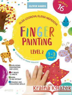 Finger Painting. Level 2 Clever Publishing                        Olga Uzorova 9781948418133