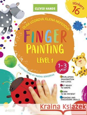 Finger Painting. Level 1 Clever Publishing                        Olga Uzorova 9781948418140
