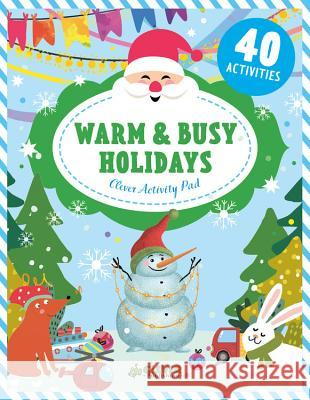 Warm & Busy Holidays Clever Publishing                        Evgeniya Sabrekova 9781948418256