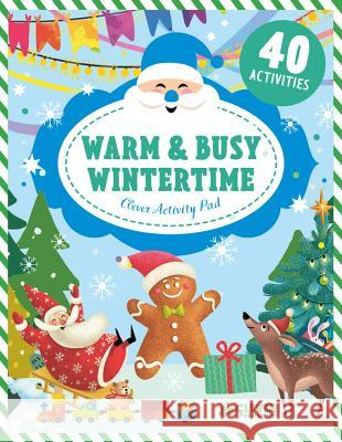 Warm & Busy Wintertime Clever Publishing                        Inna Anikeeva 9781948418263