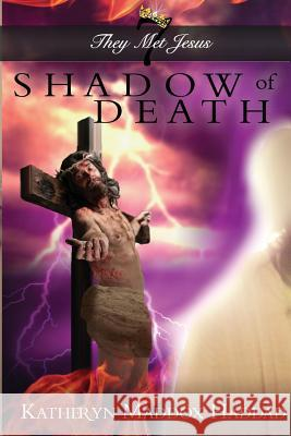 Shadow of Death Katheryn Maddox Haddad 9781948462341