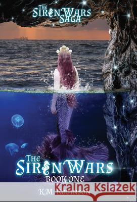 The Siren Wars K. M. Robinson 9781948668088