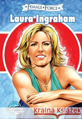 Female Force: Laura Ingraham Jerome Maida Darren G. Davis Manuel Diaz 9781948724210 Tidalwave Productions