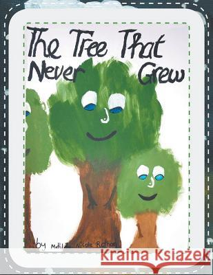 The Tree That Never Grew Matilda Nicole Rothan 9781948817417