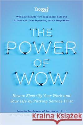 The Power of Wow: How to Electrify Your Work, Your Communitya and Your Lifea by Putting Service First  9781948836579
