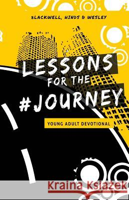 Lessons for the Journey: Young Adult Devotional Paula Blackwell Kymone Hinds II Philip Wesley 9781948877169