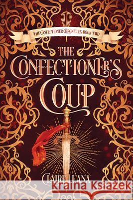 The Confectioner's Coup Claire Luana 9781948947930