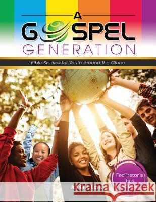 A Gospel Generation: Bible Studies for Youth Around the Globe Judith T. Lester 9781949052053