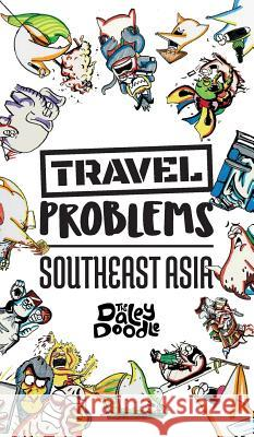 Travel Problems Southeast Asia The Daley Doodle 9781949128031