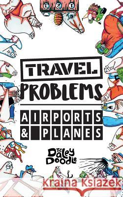 Travel Problems Airports and Planes The Daley Doodle 9781949128116
