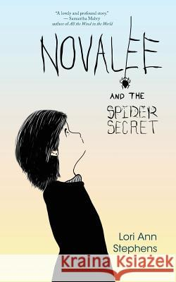Novalee and the Spider Secret Lori Ann Stephens 9781949290165 Bedazzled Ink Publishing Company