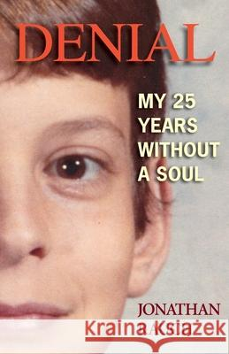 Denial: My 25 Years Without a Soul Jonathan Rauch 9781949450019